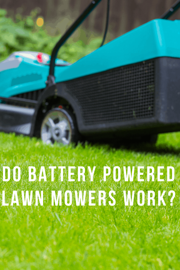 do battery powered lawn mowers work
