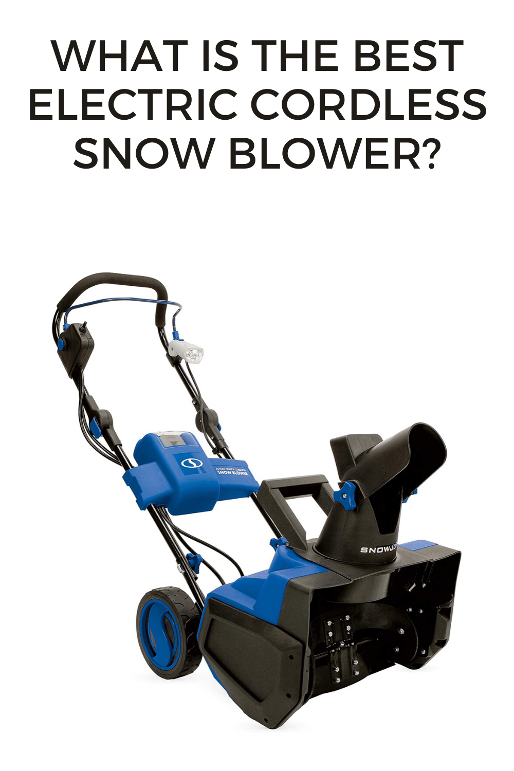 What is the Best Electric Cordless Snow Blower?