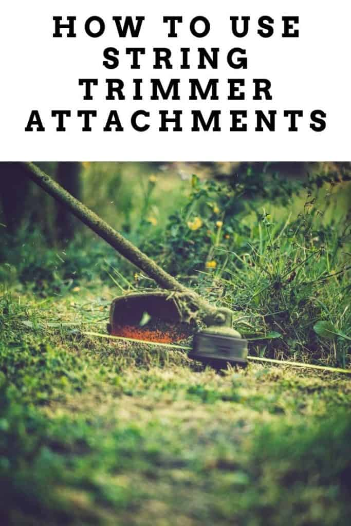how to use string trimmer attachments